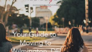 Your Guide to Moving to Wilmington, DE