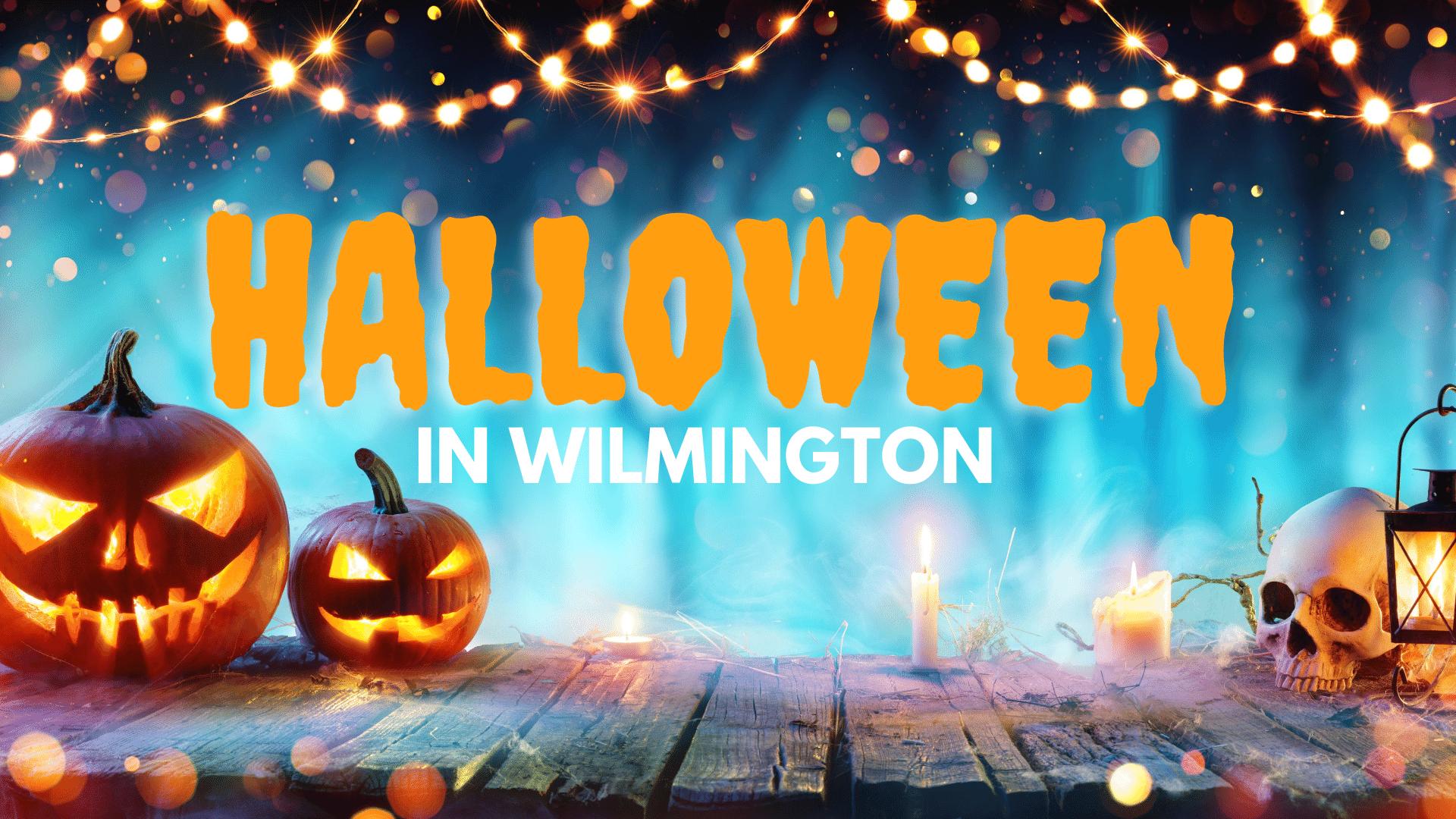 How to Celebrate Halloween in Wilmington, DE